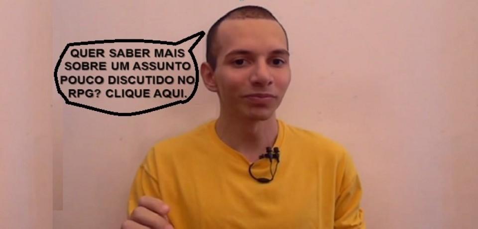 ROLEPLAY: OS DESAFIOS DO JOGADOR (PARTE 4) – VÍDEO